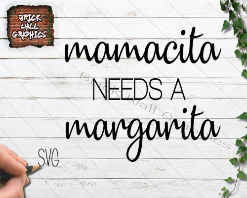 Mamacita Needs a Margarita SVG File, margarita svg file, mamacita svg file, cricut, silhouette