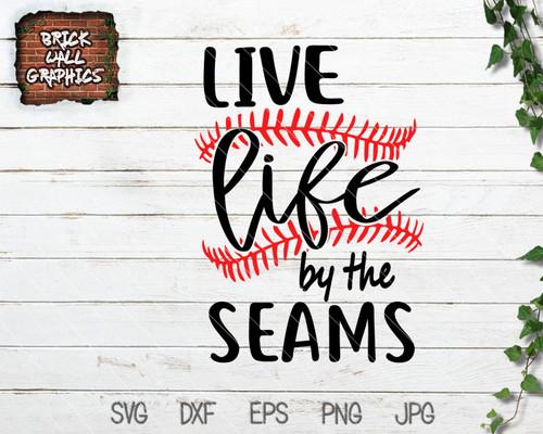 Live Life by the Seams Baseball SVG File