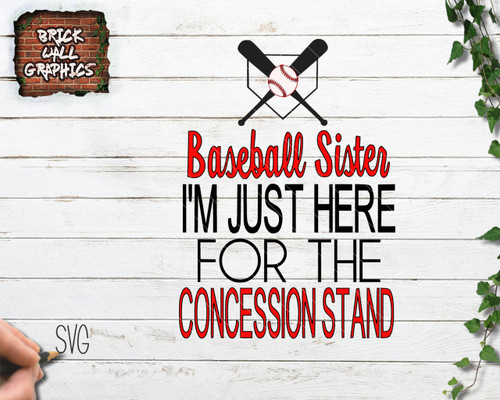 im just here for the concession stand svg file, baseball svg file, baseball sister svg file