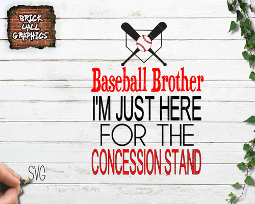 Baseball Brother I'm Just Here for the Concession Stand SVG File 2