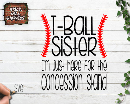 t-ball sister svg file, i'm just here for the concession stand