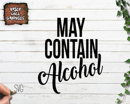 may contain alcohol svg file, cutting file, cricut, silhouette