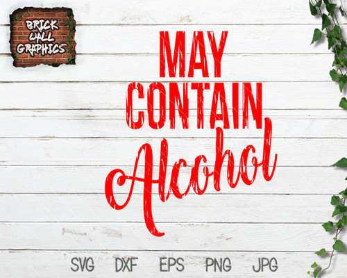 May Contain Alcohol SVG File Distressed