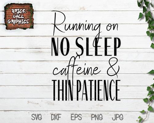 Running on No Sleep Caffeine & Thin Patience SVG