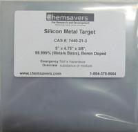 "Silicon Metal, Target 5"" x 4.75"" x 3/8"", 99.999% (Metals Basis), Boron Doped, Certified"