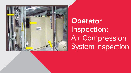 Operator Inspection: Air Compression System Inspection