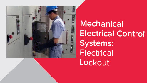 Mechanical Electrical Control Systems: Electrical Lockout