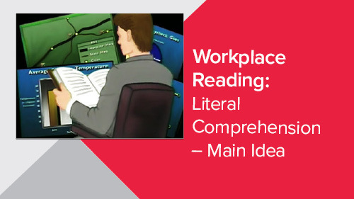 Workplace Reading: Literal Comprehension - Main Idea