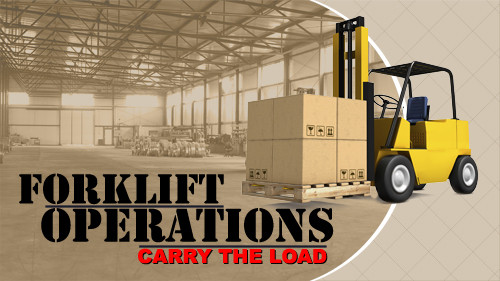 Forklift Operations: Carry The Load