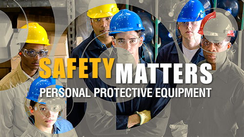 Safety Matters: Personal Protective Equipment