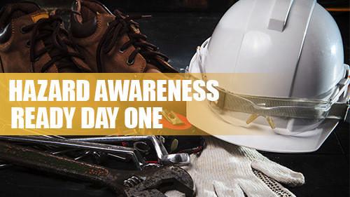 Hazard Awareness: Ready Day One