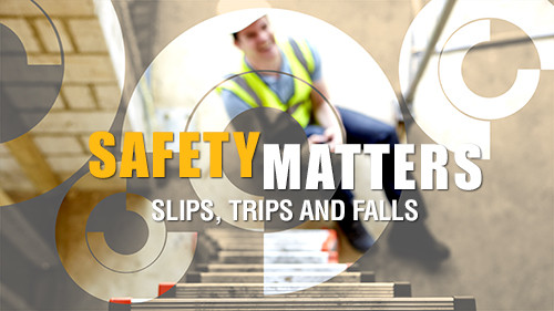 Safety Matters: Slips, Trips and Falls
