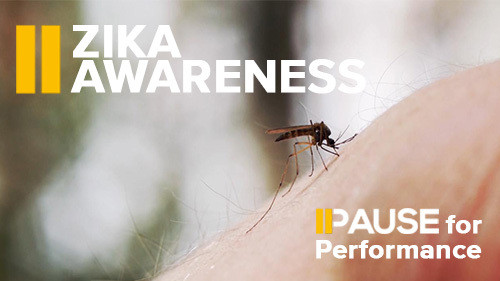 Pause for Performance:  Zika Awareness