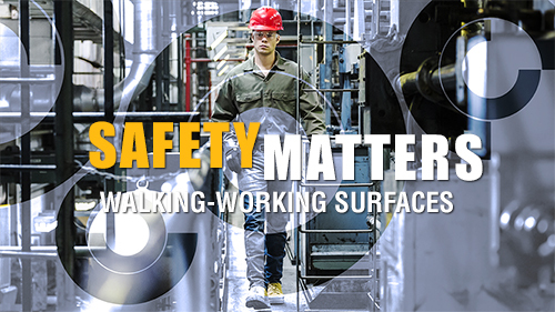 Safety Matters: Walking-Working Surfaces