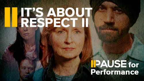 Pause for Performance: It's About Respect II