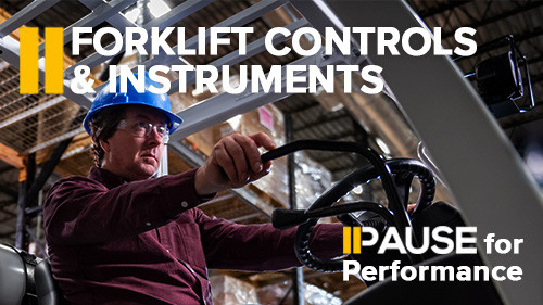 Pause for Performance:  Forklift Controls and Instruments