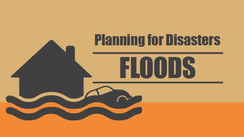 Planning for Disasters: Floods