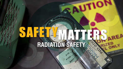 Safety Matters: Radiation Safety