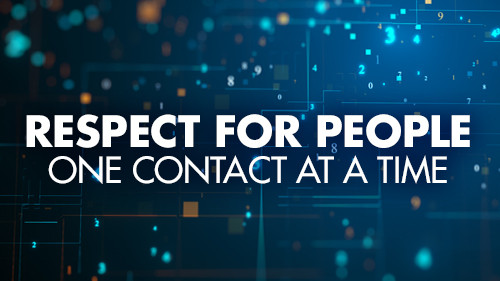 Respect for People One Contact At a Time