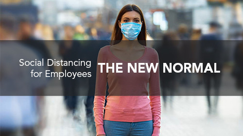 The New Normal: Social Distancing for Employees