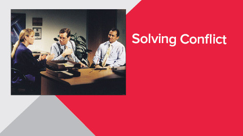 Solving Conflict: For Managers, Supervisors, and Team Leaders