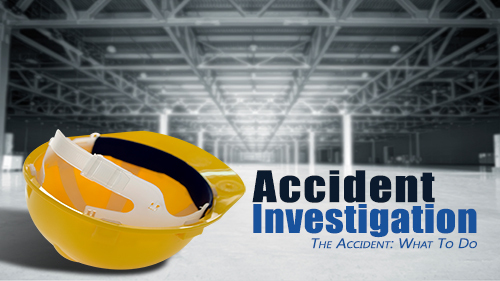 Accident Investigation: The Accident - What To Do