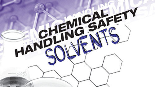 Chemical Handling Safety: Solvents