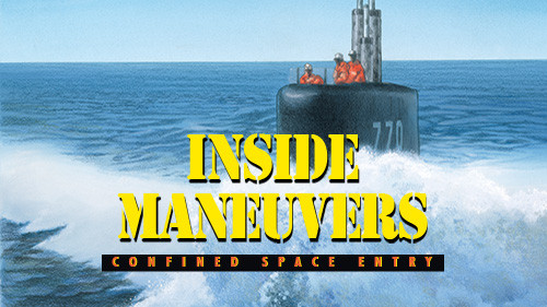 Confined Space Entry: Inside Maneuvers
