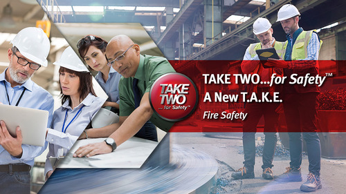 TAKE TWO...for Safety  A New T.A.K.E.: Fire Safety