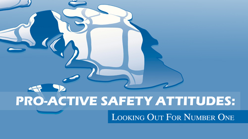 Pro-Active Safety Attitudes: Looking Out For Number One