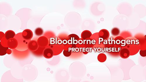 Bloodborne Pathogens: Protect Yourself