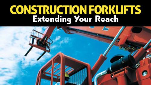 Construction Forklifts: Extending Your Reach