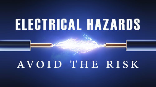 Electrical Hazards: Avoid The Risk