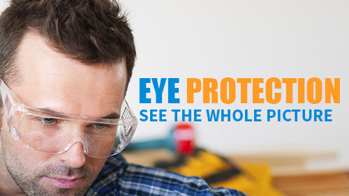 Eye Protection: See the Whole Picture