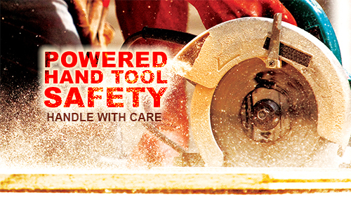Powered Hand Tool Safety: Handle With Care