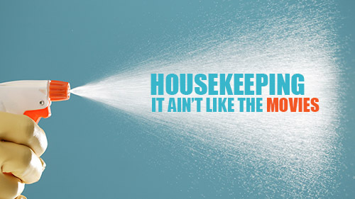 Housekeeping: It Ain't Like The Movies