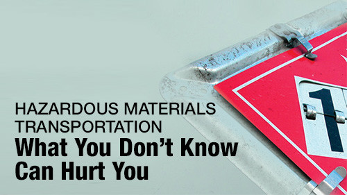 HazMat Transportation: What You Don't Know Can Hurt You