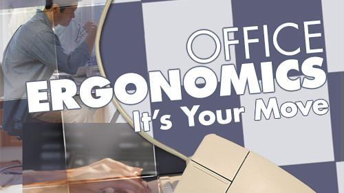 Office Ergonomics: It's Your Move