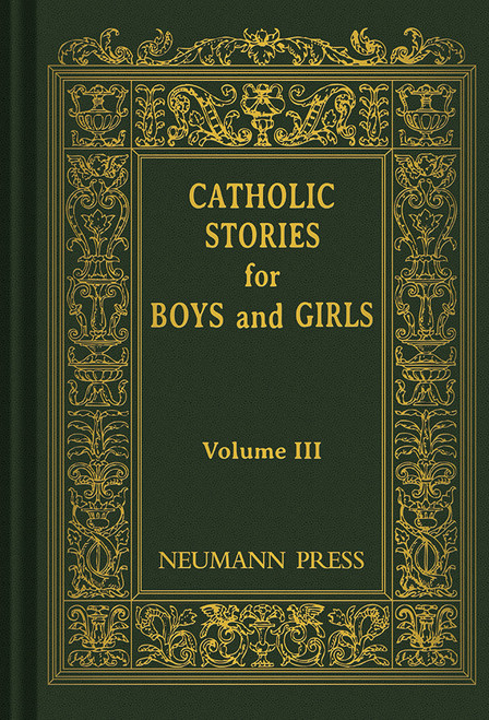 Catholic Stories for Boys & Girls Volume 3