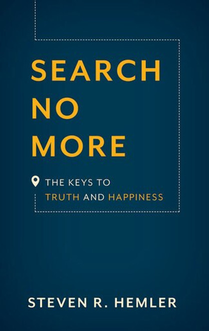 Search No More: The Keys to Truth and Happiness (eBook)