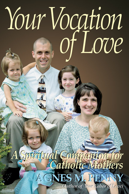 Your Vocation of Love: A Spiritual Companion for Catholic Mothers (eBook)