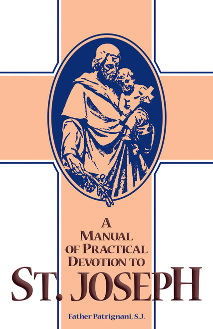A Manual of Practical Devotion to Saint Joseph (eBook)
