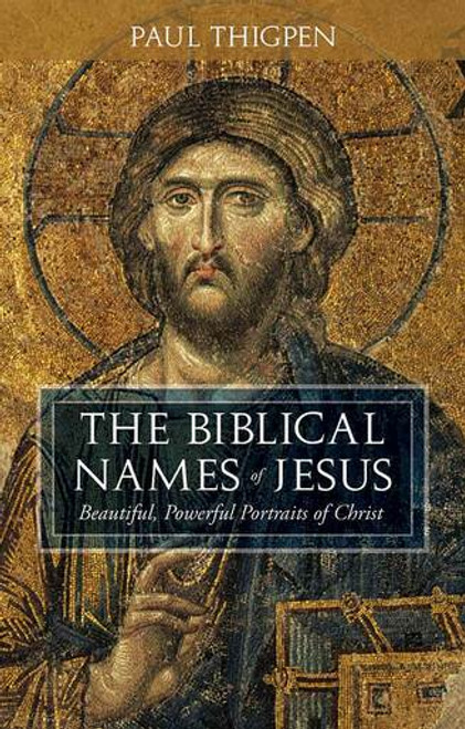 The Biblical Names of Jesus: Beautiful, Powerful Portraits of Christ (eBook)