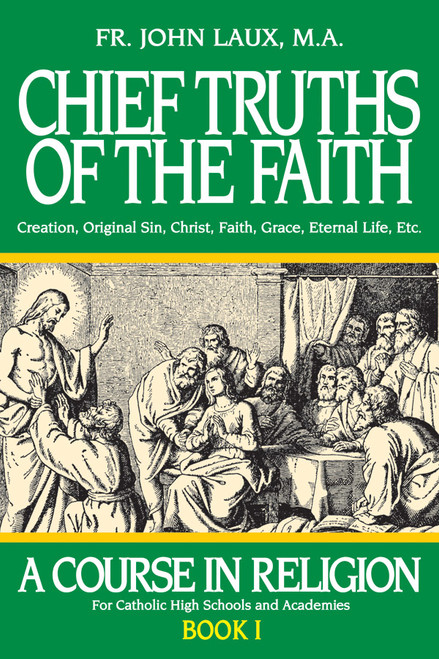 A Course in Religion Book 1: Chief Truths of the Faith