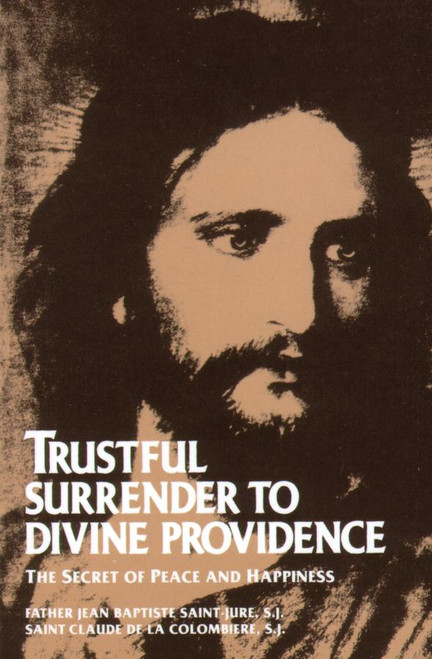 Trustful Surrender to Divine Providence: The Secret of Peace and Happiness (eBook)