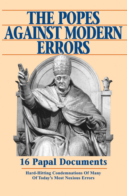 The Popes Against Modern Errors: 16 Papal Documents (eBook)