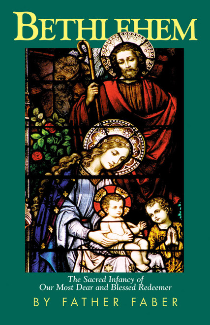 Bethlehem: The Sacred Infancy of Our Most Dear and Blessed Redeemer (eBook)