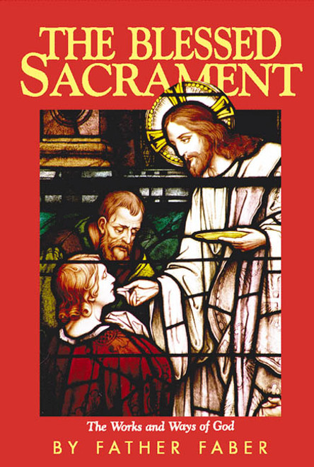The Blessed Sacrament: The Works and Ways of God (eBook)