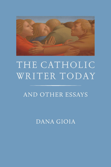 The Catholic Writer Today: And Other Essays (Paperbound)
