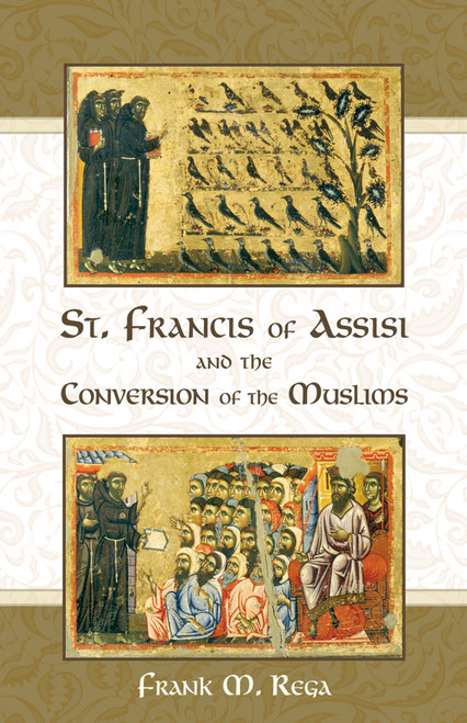 Saint Francis of Assisi and the Conversion of the Muslims (eBook)